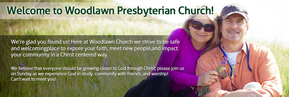 Welcome to Woodlawn Presbyterian Church!